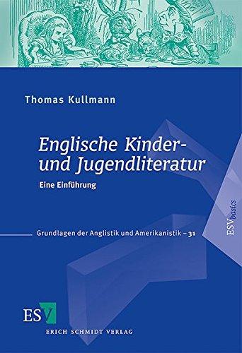 Englische Kinder- und Jugendliteratur: Eine Einführung (Grundlagen der Anglistik und Amerikanistik (GrAA), Band 31)