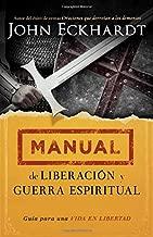 Manual de liberación y guerra espiritual: Guía para una vida en libertad. (Spanish Edition)