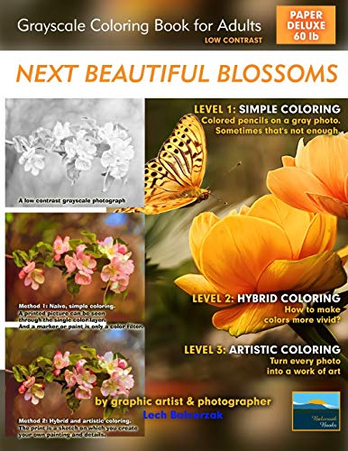 Next Beautiful Blossoms (Paper Deluxe 60lb) - Grayscale Coloring Book for Adults (Low Contrast): Ready to Color, Ready to Paint Watercolor, Acrylic ... with Coloring Pages (Simply Coloring by Lech)
