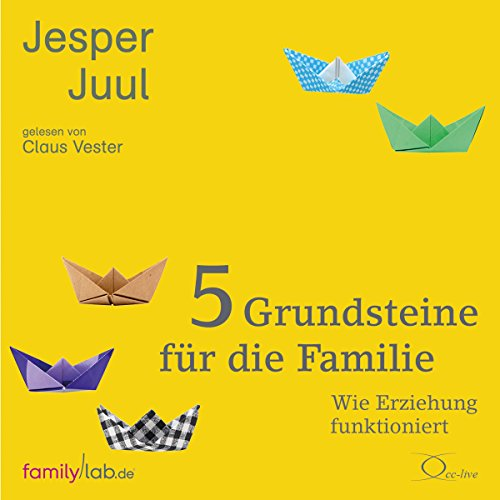 5 Grundsteine für die Familie     Wie Erziehung funktioniert              By:                                                                                                                                 Jesper Juul                               Narrated by:                                                                                                                                 Claus Vester,                                                                                        Lenny Hohm,                                                                                        Ursula Berlinghof,                   and others                 Length: 4 hrs and 43 mins     3 ratings     Overall 5.0