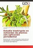 Estudio biodirigido en extractos de plantas con aplicación periodontal: Análisis de cuatro extractos metanólicos de plantas y su actividad sobre bacteria de interés periodontal