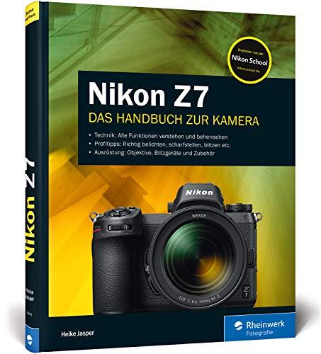 Nikon Z7: Das Handbuch zur Nikon Z 7. Mit Zusatzkapitel zur Nikon Z 7II zum Download