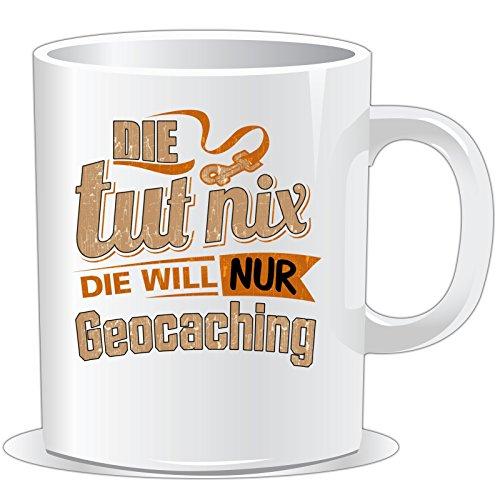 getshirts - Rahmenlos® Geschenke - Tasse - Die TUT nix - Die Will nur Geocaching - Uni Uni