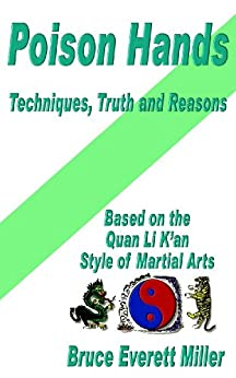 Poison Hands - Techniques, Truth and Reasons by [Bruce Everett Miller]