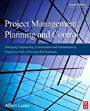Project Management, Planning and Control: Managing Engineering, Construction and Manufacturing Projects to PMI, APM and BSI Standards (English Edition)