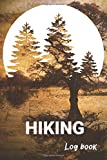 Hiking Logbook: Hiking Sport. A Great Gift for People Who Extremly Love Hiking. Hiking Journal with Prompts to Write In.