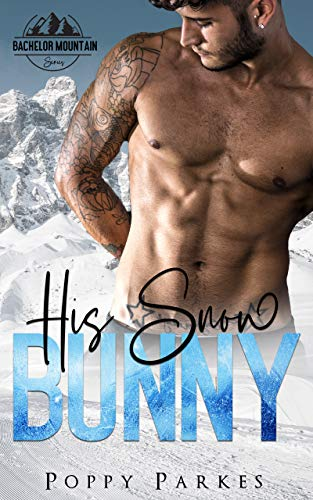 His Snow Bunny: A Bachelor Mountain Series (English Edition)