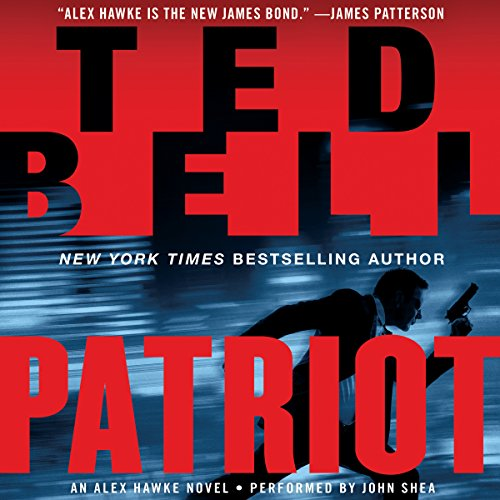 Patriot     An Alex Hawke Novel              By:                                                                                                                                 Ted Bell                               Narrated by:                                                                                                                                 John Shea                      Length: 16 hrs and 43 mins     1 rating     Overall 4.0