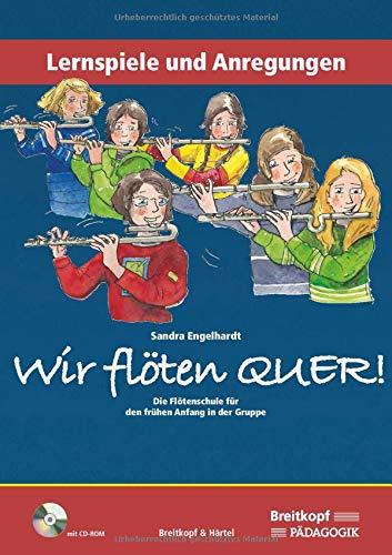 Wir flöten quer. Die Flötenschule für den frühen Anfang in der Gruppe. Lernspiele & Anregungen mit CD ROM (BV 401)