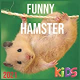 Funny Hamster: HAPPY KIDS CALENDAR, 2021 Wall & Office Calendar, 12 Month Calendar