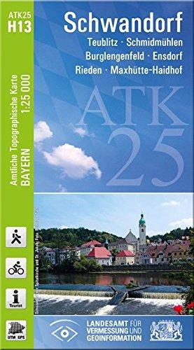 ATK25-H13 Schwandorf (Amtliche Topographische Karte 1:25000): Teublitz, Schmidmühlen, Burglengenfeld, Ensdorf, Rieden, Maxhütte-Haidhof (ATK25 Amtliche Topographische Karte 1:25000 Bayern)