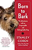 Image of Born to Bark: My Adventures with an Irrepressible and Unforgettable Dog