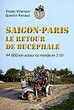 Saigon-Paris, Le retour du Bucéphale (French Edition)