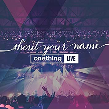 Shout Your Name (Live)