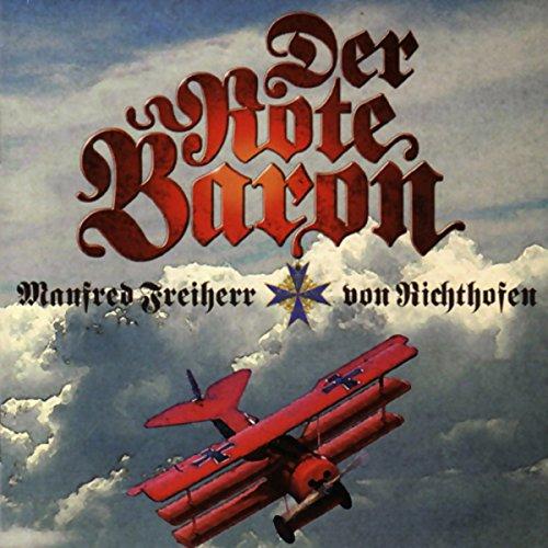 Der Rote Baron. Manfred Freiherr von Richthofen audiobook cover art