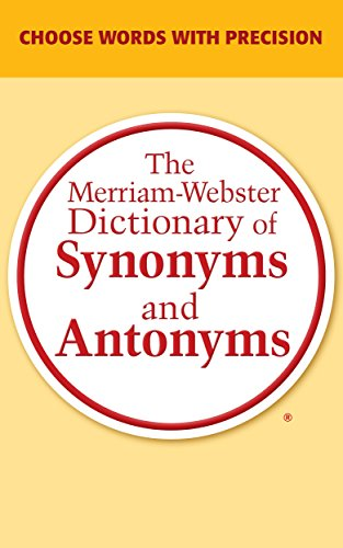 The Merriam-Webster Dictionary of Synonyms and Antonyms (English Edition)