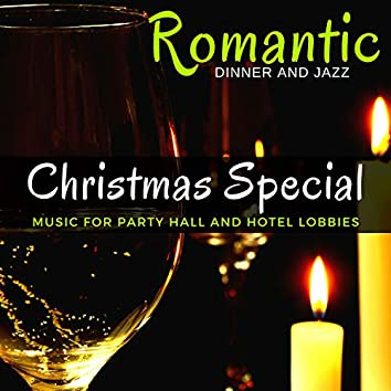 Romantic Dinner And Jazz - Christmas Special Music For Party Hall And Hotel Lobbies