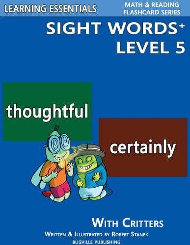 Sight Words Plus Level 5: Flash Cards with Critters for Grade 3 & Up (Learning Essentials Math & Reading Flashcard Series) (Bugville Critters Book 68) (English Edition)