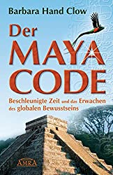 Barbara Hand Clow Der Maya Code