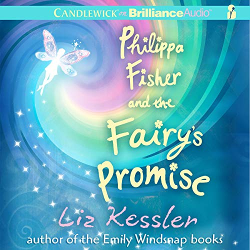 Philippa Fisher and the Fairy's Promise Audiobook By Liz Kessler cover art
