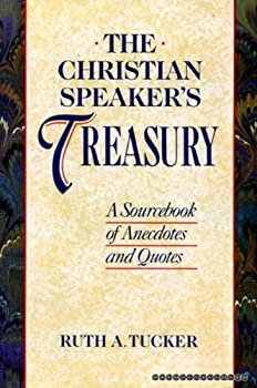 The Christian Speakers Treasury: A Sourcebook of Anecdotes and Quotes 0062508628 Book Cover