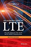 An Introduction to LTE: LTE, LTE–Advanced, SAE, VoLTE and 4G Mobile Communications: Second Edition