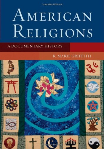 Compare Textbook Prices for American Religions: A Documentary History 1 Edition ISBN 9780195170450 by Griffith, R. Marie