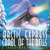 Artic Express: Carol of Bells Christmas Experience
