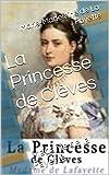 La Princesse de Clèves (annoté) - Format Kindle - 0,99 €