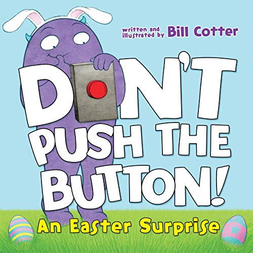 Don't Push the Button! An Easter Surprise: (Easter Board Book, Interactive Books For Toddlers, Childrens Easter Books Ages 1-3)