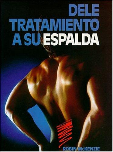 Dele Tratamiento A Su Espalda (Spanish Edition)