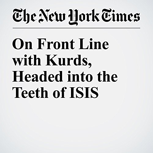 On Front Line with Kurds, Headed into the Teeth of ISIS audiobook cover art