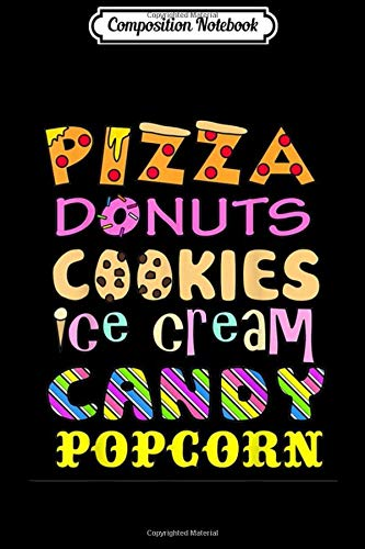 Composition Notebook: Pizza Donuts Cookies Ice Cream Candy Popcorn Journal/Notebook Blank Lined Ruled 6x9 100 Pages