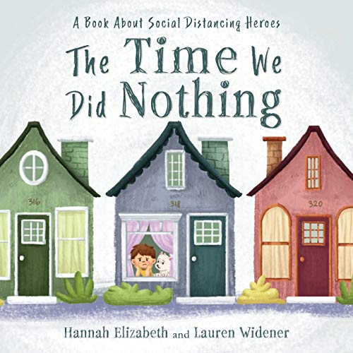 The Time We Did Nothing: a book about social distancing heroes
