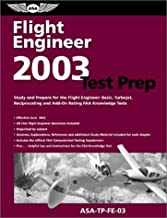 Flight Engineer Test Prep 2003: Study and Prepare for the Flight Engineer Basic, Turbojet, Reciprocating and Add-On Rating FAA Knowledge Tests (ASA Test Preparation Guides)