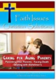 Caring for Aging Parents - The Growing Challenge of Caring for a Loved One by PMM & Assigns