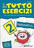 Il mio tutto esercizi matematica. Per la Scuola elementare (Vol. 2)