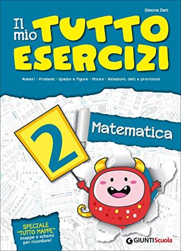 Il mio tutto esercizi matematica. Per la Scuola elementare: 2