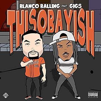 Thisobayish (feat. Gigs)