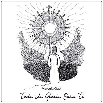 Toda la Gloria para Ti
