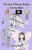 Saving Maui (Pia the Pinena Fairy)