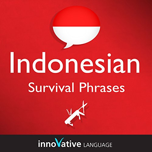Survival Phrases - Indonesian (Part 1), Lessons 1-30 audiobook cover art