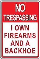 私は自分の銃器とバックホウのアルミニウム金属看板を持ち込み、立ち入り禁止