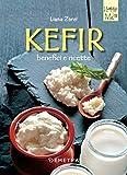 Kefir: Benefici e ricette (Italian Edition)