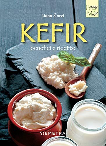 Kefir: Benefici e ricette