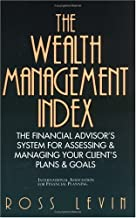 The Wealth Management Index: The Financial Advisor's System for Assessing & Managing Your Client's Plans & Goals