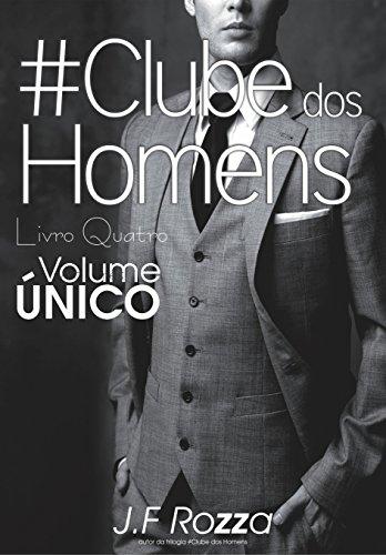O CLUBE DOS HOMENS: VOLUME ÚNICO