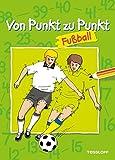 Von Punkt zu Punkt Fußball. Malbuch ab 6 Jahren - Karl Heinz Appelmann