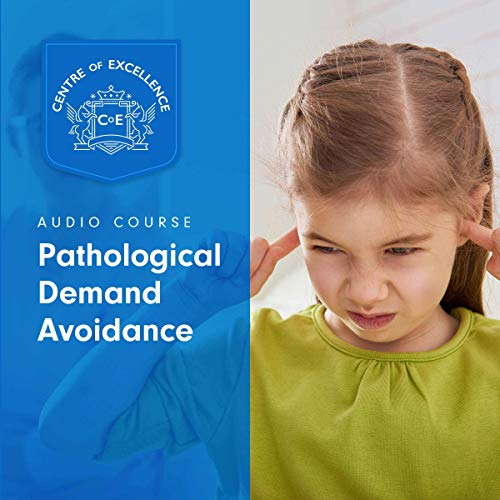 Pathological Demand Avoidance                   By:                                                                                                                                 Centre of Excellence                               Narrated by:                                                                                                                                 Jane Branch                      Length: 2 hrs and 47 mins     1 rating     Overall 5.0