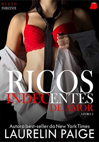 Ricos Indecentes de Amor (Dueto Indecente Livro 2)